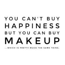 Buy All The Stuff Meme - gaaabbriellaa quotes sayings pinterest makeup beauty quotes