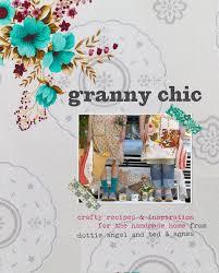 granny chic amazon com granny chic crafty recipes and inspiration for the