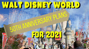 Walt Disney World Walt Disney World 50th Anniversary Plans For 2021 Youtube