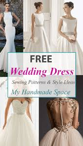 wedding dresses free free wedding dress sewing patterns my handmade space