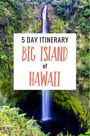 things to do on maui 5 day itinerary exciting things to do on the big island of hawaii