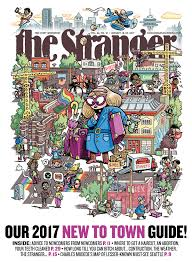 new to town the stranger seattle u0027s only newspaper