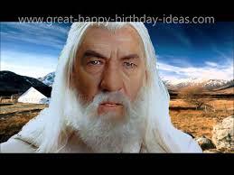 Gandalf Meme - gandalf sings happy birthday youtube