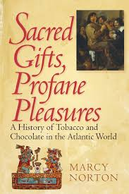 sacred gifts profane pleasures a history of tobacco and