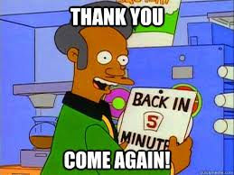 Convenience Store Meme - thank you come again convenience store guy apu quickmeme