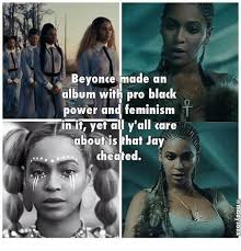 Black Power Memes - bevonce made an album with pro black power and feminism n if yet all