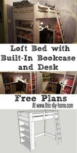 how to build an amazing full sized loft bed lofts desks and