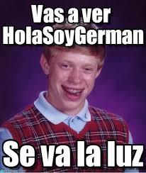 Hola Soy German Memes - vas a ver holasoygerman bad luck brian meme on memegen