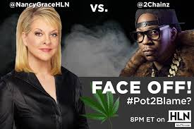 Nancy Grace Meme - 2 chainz nancy grace to debate marijuana legalization on hln