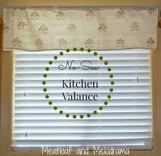 How To Make A No Sew Window Valance Easy No Sew Kitchen Valances Meatloaf And Melodrama