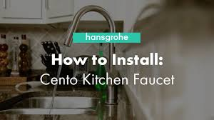 hansgrohe cento single hole kitchen faucet installation u0026 benefits