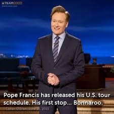 Bonnaroo Meme - joke pope francis has released his u s tour schedule conan