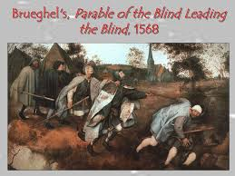 Pieter Bruegel Blind Leading The Blind Where Are We Talking About U2026northern Ppt Online Download
