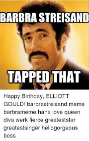 Happy Birthday Love Meme - 25 best memes about barbra streisand birthday happy birthday