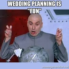 Wedding Planning Memes - friday fun thread share your favorite wedding memes