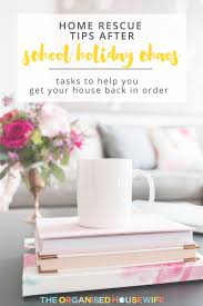 tasks to help get your house back in order after the