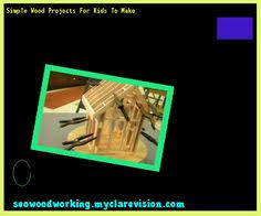 Simple Wood Crafts Plans by Simple Wood Projects To Make Money 215524 Woodworking Plans And