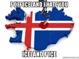 Iceland Meme - f off iceland i hate you iceland f ice bad guy iceland make a meme
