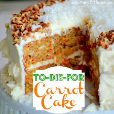 to die for carrot cake from momontimeout com the best carrot
