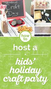 how to host a kids u0027 holiday craft party thegoodstuff