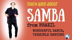 kids samba brazil for kids samba wonderful terrible