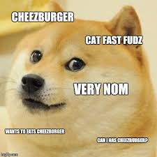 I Can Has Cheezburger Meme - doge meme imgflip