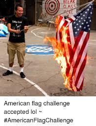 Challenge Accepted Meme Generator - break a break class nt american flag challenge accepted lol