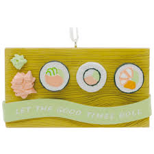 let the good times roll sushi hallmark ornament gift ornaments