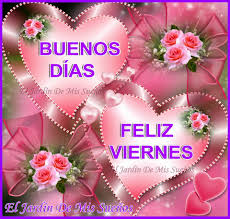 imagenes feliz viernes facebook buenos días feliz viernes el el jardín de mis sueños