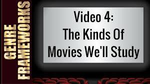 the kinds of genre movies we u0027ll study in the genre frameworks film