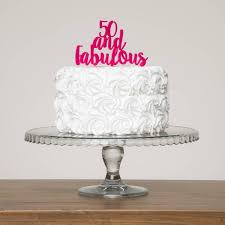 50 and fabulous cake topper age specific cake toppers funky laser