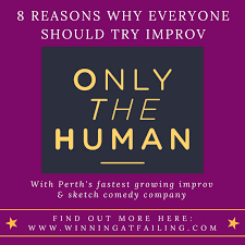 8 reasons why everyone should try improv with only the human