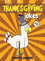 thanksgiving jokes thanksgiving jokes and riddles for