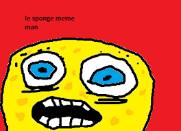 Le Meme - le sponge meme man by pchodyrev on deviantart