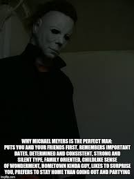 Michael Myers Memes - michael meyers ladies man imgflip