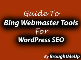 webmaster guide to bing webmaster tools for wordpress blog seo