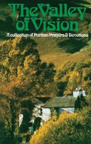 valley of vision puritan prayers the valley of vision by arthur banner of usa