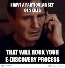 Liam Neeson Meme - friday funnies exterro s e discovery meme series liam neeson