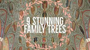9 unique family trees that will take your breath away genealogy gems