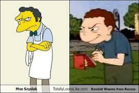 Moe Meme - moe szyslak totally looks like randall weems from recess