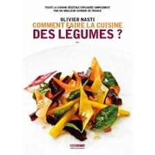 faire un livre de cuisine comment faire la cuisine des légumes broché olivier nasti
