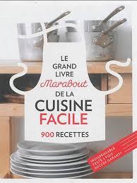 livre de cuisine simple collectif le grand livre marabout de la cuisine facile 900