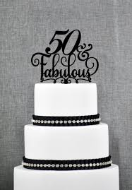 50 and fabulous cake topper 50 and fabulous birthday cake topper 50th birthday topper