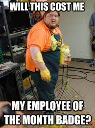 Employee Meme - will this cost me my employee of the month badge mustard guy