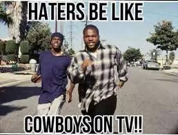 Dallas Cowboy Hater Memes - dallas cowboys haters and you know this maannn cowboysnation