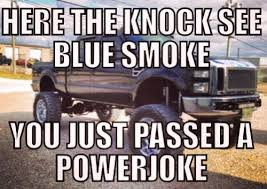 Lifted Truck Meme - you just passed a powerjoke funny truck meme