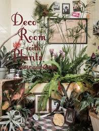 room with plants deco room with plants here and there bnn inc