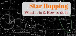 Backyard Astronomers Guide What Is Star Hopping And How Do I Do It