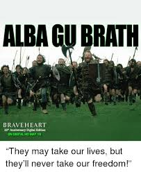 Braveheart Freedom Meme - 25 best memes about never take our freedom never take our