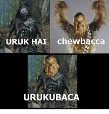 Chewbacca Memes - uruk hai chewbacca urukubaca huirian suzin chewbacca meme on me me